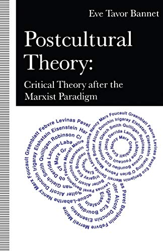 Postcultural Theory: Critical Theory after the Marxist Paradigm.: Bannet, Eve
