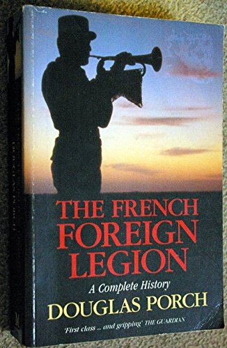9780333585009: The French Foreign Legion: A Complete History