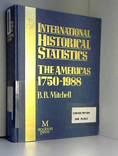 International Historical Statistics: Americas, 1750-1988 (International Historical Statistics): ...