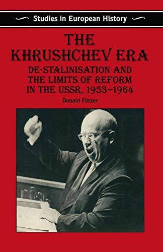 9780333585269: The Khrushchev Era: De-Stalinization and the Limits of Reform in the USSR 1953-64 (Studies in European History)