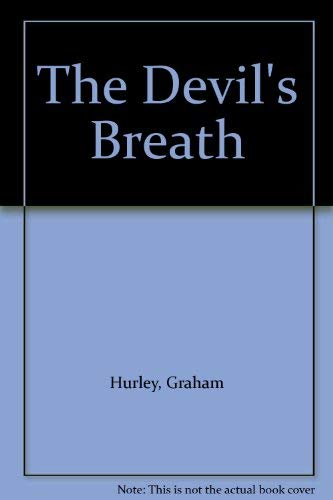 The Devil's Breath: Graham Hurley