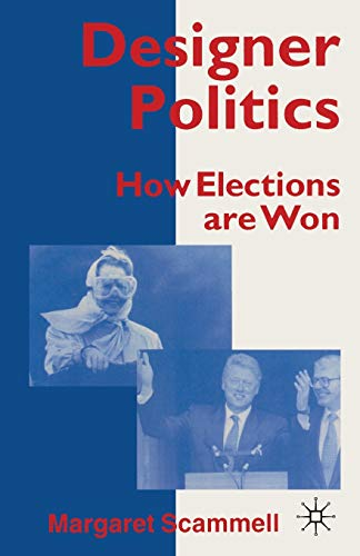 9780333586723: Designer Politics: How Elections Are Won