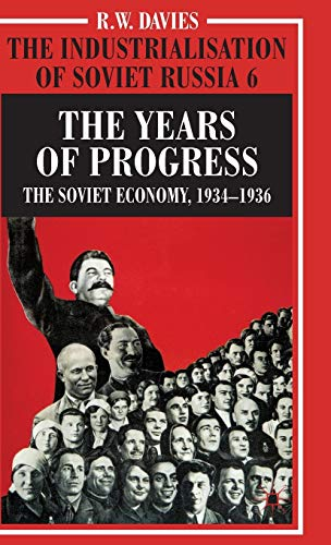 9780333586853: The Industrialisation of Soviet Russia Volume 6: The Years of Progress: The Soviet Economy, 1934-1936 (Industrialization of Soviet Russia)