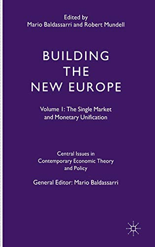 9780333587027: Building the New Europe: The Single Market and Monetary Unification: Volume 1: The Single Market and Monetary Unification