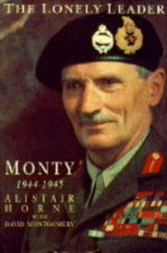 9780333587089: The Lonely Leader: Monty, 1944-45