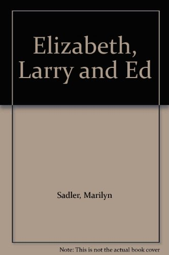 Elizabeth, Larry and Ed (9780333587638) by Sadler, Marilyn; Bollen, Roger
