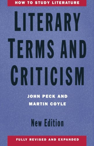 Literary Terms and Criticism: Peck, John & Martin Coyle