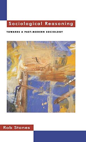 9780333589298: Sociological Reasoning: Towards a Past-modern Sociology