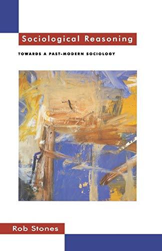 9780333589304: Sociological Reasoning: Towards a Past-modern Sociology