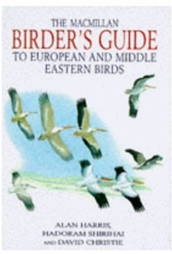 9780333589403: The Macmillan Birder's Guide to European and Middle Eastern Birds: Including North Africa