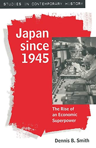 9780333590256: Japan since 1945: The Rise of an Economic Superpower (Studies in Contemporary History)