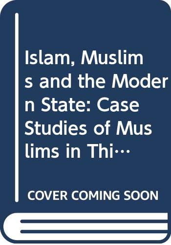 9780333591482: Islam, Muslims and the Modern State: Case Studies of Muslims in Thirteen Countries