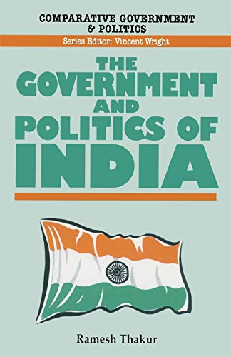 The Government and Politics of India.: Thakur, Ramesh
