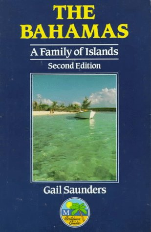 The Bahamas: A Family of Islands (M Caribbean Guides): Gail Saunders-Smith