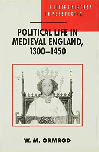 9780333592434: Political Life in Medieval England 1300-1450 (British History in Perspective)