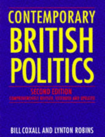 Contemporary British Politics (0333593251) by Coxall, W.N.; Robins, Lynton