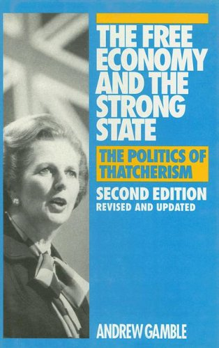 9780333593325: The Free Economy and the Strong State: Politics of Thatcherism