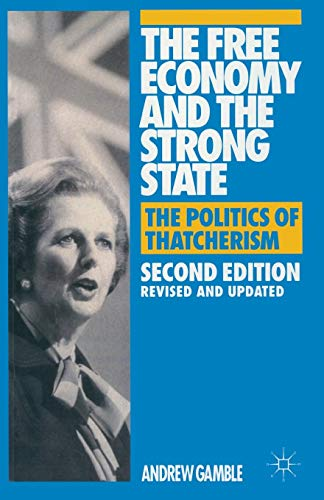 9780333593332: The Free Economy and the Strong State: The Politics of Thatcherism