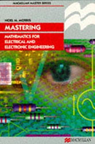 Mastering Mathematics for Electrical and Electronic Engineering: Morris, Noel M.