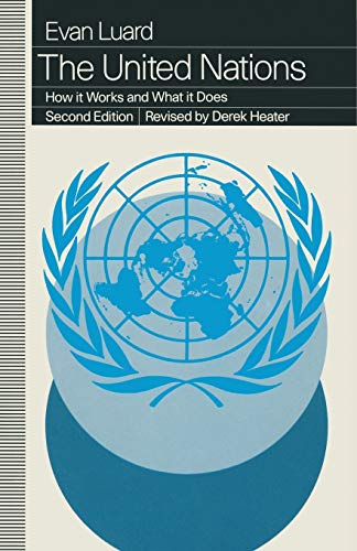 The United Nations: How it Works and: Evan Luard, Derek