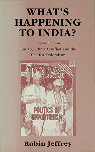 9780333594438: What's Happening to India?: Punjab, Ethnic Conflict and the Test for Federalism