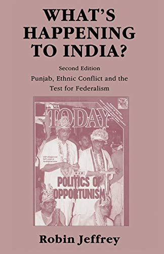 9780333594445: What?s Happening to India?: Punjab, Ethnic Conflict, and the Test for Federalism