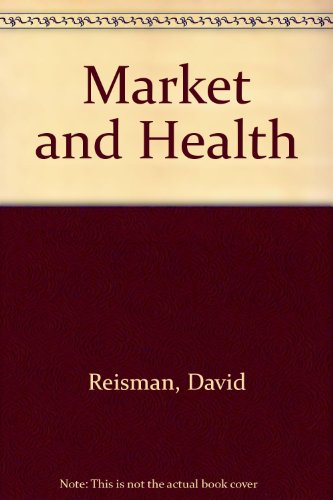 Market and Health: Reisman, David