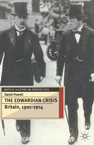 9780333595428: The Edwardian Crisis: Britain, 1901-14 (British History in Perspective (Houndmills, Basingstoke, England).)