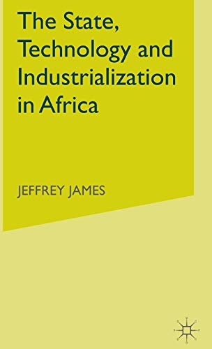 The State, Technology and Industrialization in Africa: J. James