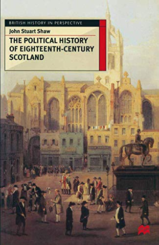 9780333595855: The Political History of Eighteenth-Century Scotland (British History in Perspective)
