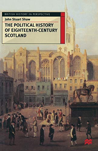 9780333595862: The Political History of Eighteenth-Century Scotland (British History in Perspective)