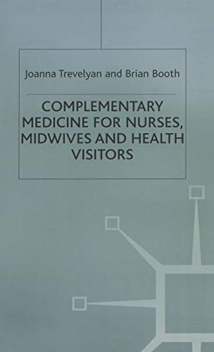 Complementary Medicine for Nurses, Midwives and Health: Trevelyan, Joanna E.,