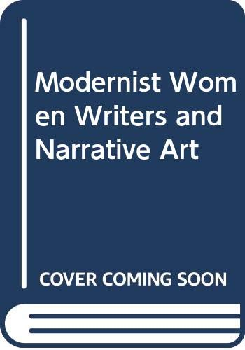 9780333597088: Modernist Women Writers and Narrative Art
