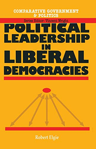 9780333597590: Political Leadership in Liberal Democracies (Comparative Government and Politics)