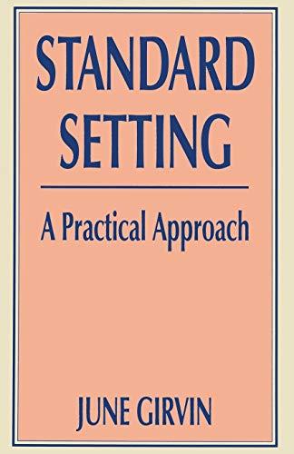 Standard Setting : A Practical Approach: Girvin, June