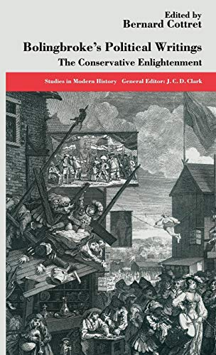 9780333598870: Bolingbroke's Political Writings: The Conservative Enlightenment (Studies in Modern History)