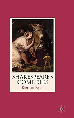 Shakespeare's Comedies: Ryan, Professor Kiernan