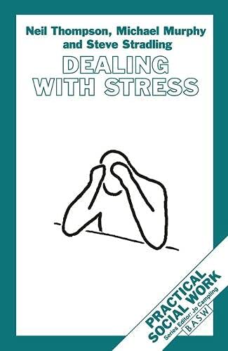 Dealing with Stress (Practical Social Work Series): Neil Thompson, Michael