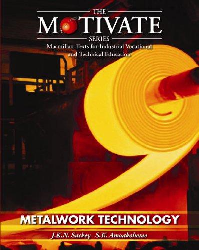 Metalwork Technology (Motivate Series): Amoakohene, S.K., Sackey,