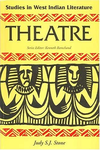 Theatre (Studies in West Indian Literature): Stone, Judy S.J.