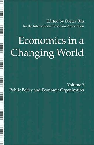 Economics in a Changing World Volume Three Public Policy & Economic Organization Proceedings of...