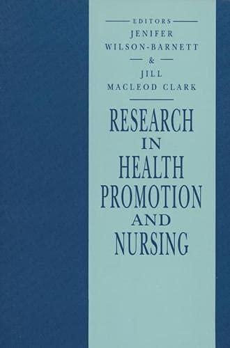 Research in Health Promotion and Nursing: Jenifer Wilson-Barnett,Jill Macleod-Clark