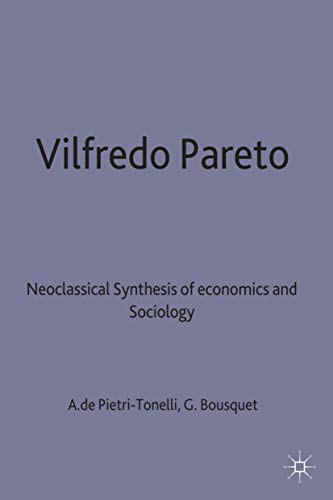 Vilfredo Pareto: Neoclassical Synthesis of Economics and Sociology
