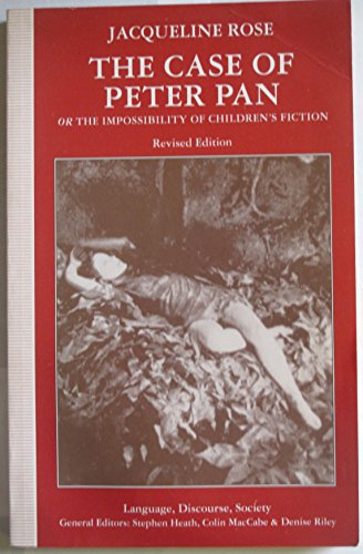 9780333604014: The Case of Peter Pan: Or the Impossiblity of Children's Fiction (Language, Discourse, Society)