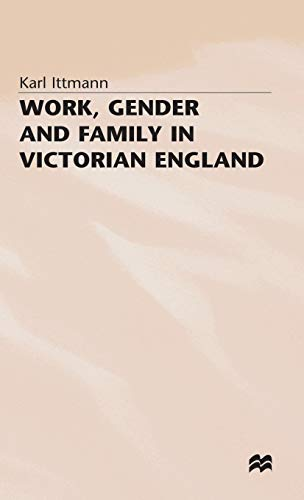 9780333604793: Work, Gender and Family in Victorian England (Studies in Gender History)