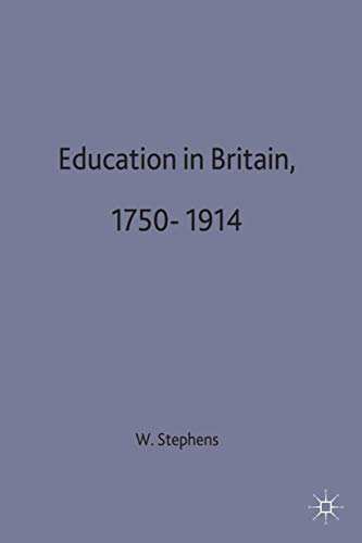 Education in Britain, 1750?1914 (Social History in Perspective): Stephens, W B