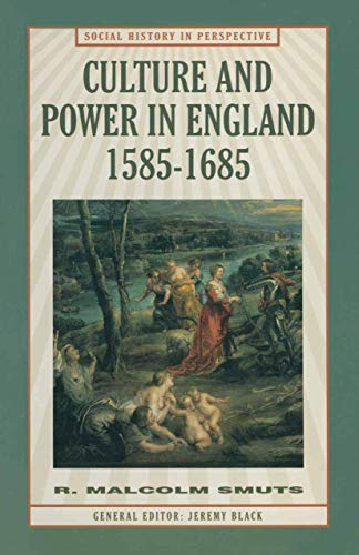9780333606292: Culture and Power in England, c.1585-1685