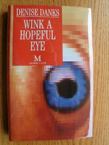 Wink a hopeful eye: Denise DANKS