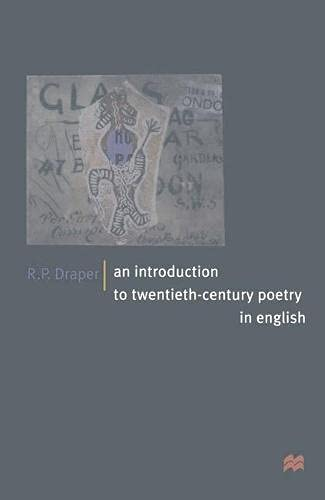 An Introduction to Twentieth-century Poetry in English: Draper, R.P.