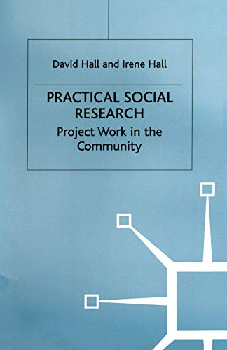 9780333606742: Practical Social Research: Project Work in the Community